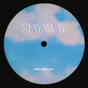 Album Stayaway (Now, Now Remix) from Muna