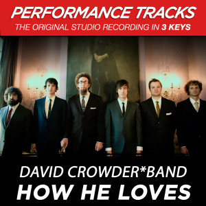 How He Loves 2009 David Crowder Band