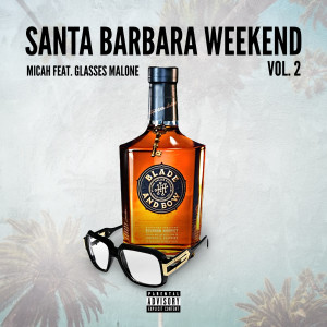 Album Santa Barbara Weekend, Vol. 2 (Explicit) from Micah
