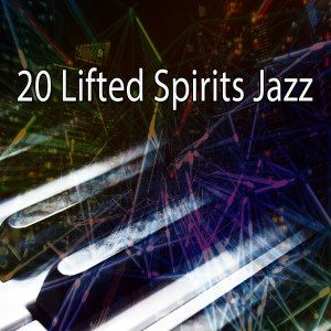 Album 20 Lifted Spirits Jazz from Chillout Lounge