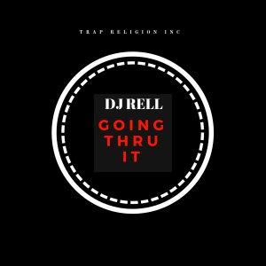 Album Going Thru It from DJ Rell