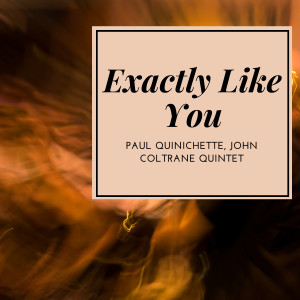 Album Exactly Like You from John Coltrane Quintet