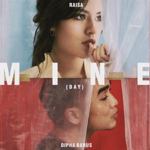 Dengarkan Mine (Day) lagu dari Raisa dengan lirik