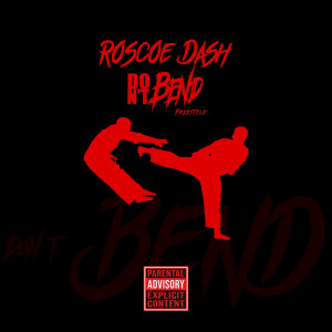 Album Don't Bend (Explicit) from Roscoe Dash