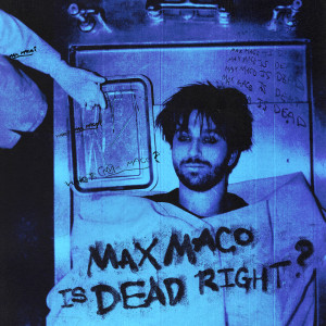 Album Max Maco Is Dead Right? (Explicit) from Two Feet