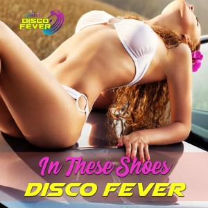 Album In These Shoes from Disco Fever