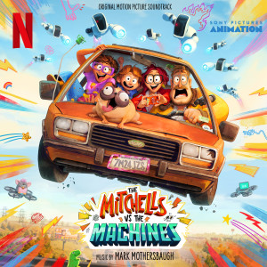 Mark Mothersbaugh的專輯The Mitchells vs The Machines (Original Motion Picture Soundtrack)