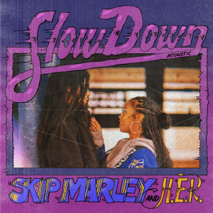 อัลบัม Slow Down ศิลปิน Skip Marley