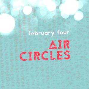 Album Air Circles from February Four