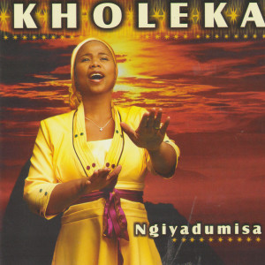 Album Ngiyadumisa from Kholeka