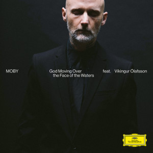 Album God Moving Over The Face Of The Waters (Reprise Version) from Moby