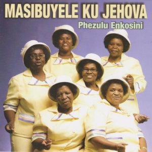 Album Phezulu eNkosini from Masibuyele ku Jehova