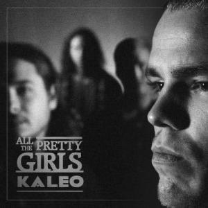 Listen to All the Pretty Girls song with lyrics from Kaleo