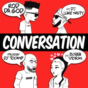 Album Conversation (feat. DJ Luke Nasty & Bobbi Storm) from Rod Da God