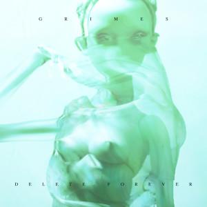Album Delete Forever (Explicit) from Grimes