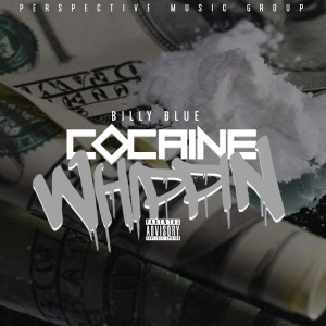 Album Cocaine Whippin' (Explicit) from Billy Blue