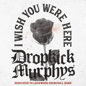 Album I Wish You Were Here from Dropkick Murphys