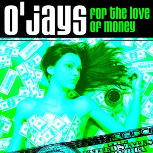 Listen to For The Love Of Money (Funky House Remix) song with lyrics from The O'Jays