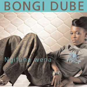 Album Ngituna Wena from Bongi Dube