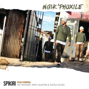 Album Ngik'phoxile from Spikiri