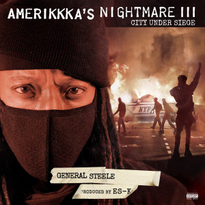 Album AmeriKKKa's Nightmare III - City Under Siege from General Steele