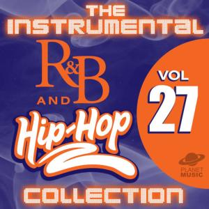 The Hit Co.的專輯The Instrumental R&B and Hip-Hop Collection, Vol. 27