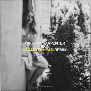Skin (Quarterhead Remix) dari Sabrina Carpenter