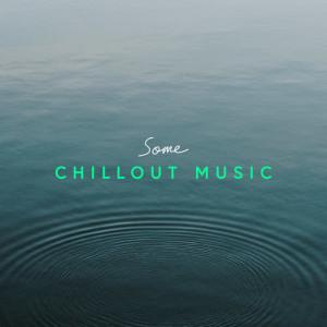 อัลบัม Some Chillout Music ศิลปิน Various Artists