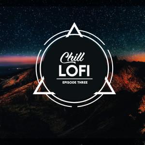 Chill Lofi Episode 3