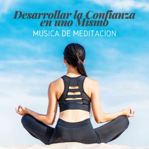 Album Desarrollar la Confianza en uno Mismo (Musica de Meditacion, Zen para una Autoestima Fuerte) from Relajación Meditar Academie
