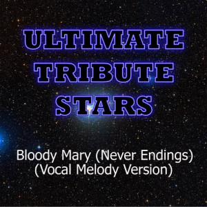 Ultimate Tribute Stars的專輯Silversun Pickups - Bloody Mary (Never Endings) (Vocal Melody Version)