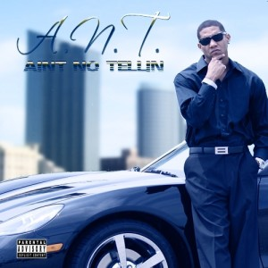 Album Aint No Tellin (Explicit) from A.N.T.