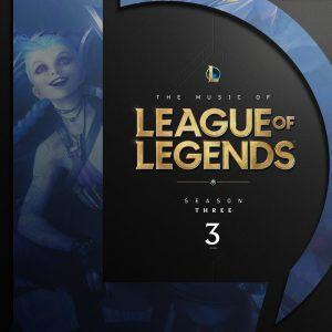 The Music of League of Legends: Season 3 (Original Game Soundtrack)