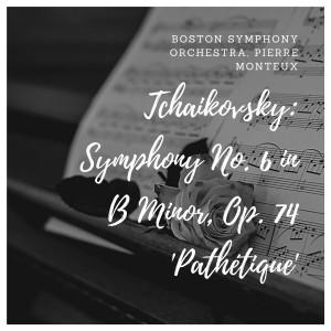 Boston Symphony Orchestra的專輯Tchaikovsky: Symphony No. 6 in B Minor, Op. 74 'Pathétique'