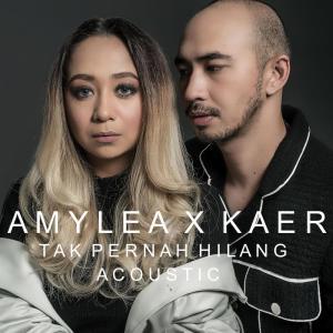 Amylea - Tak Pernah Hilang (Acoustic) (Feat.Kaer) dari album Tak Pernah Hilang (Acoustic)