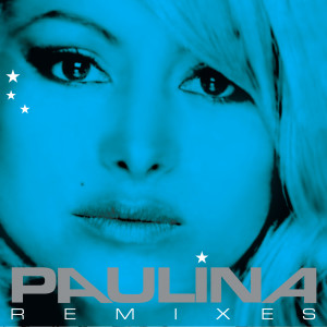 Paulina Remixes 2006 Paulina Rubio