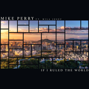 Album If I Ruled The World from Mike Perry