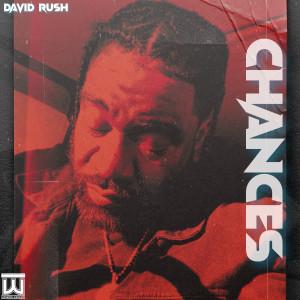 David Rush的專輯Chances (Explicit)