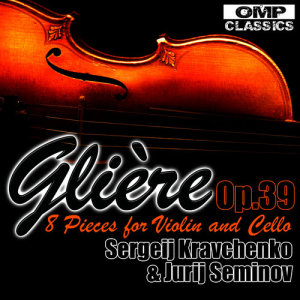 Album Glière: 8 Pieces for Violin and Cello, Op. 39 from Sergeij Kravchenko