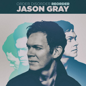 Album Reorder from Jason Gray
