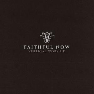Vertical Worship的專輯Faithful Now (Single Version)