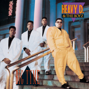 Album Big Tyme from Heavy D & The Boyz