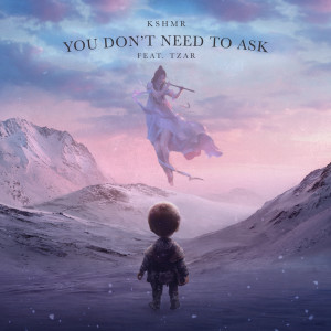 Album You Don't Need To Ask (feat. TZAR) from KSHMR
