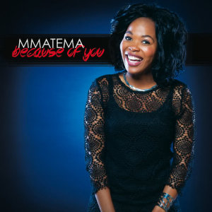 Album Because Of You from Mmatema