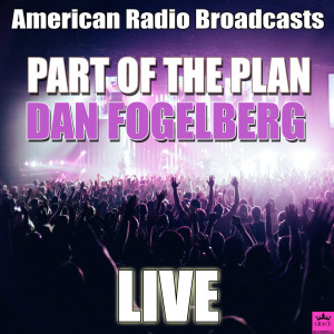 Dan Fogelberg的專輯Part Of The Plan
