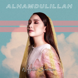 Alhamdulillah (2020 Version) dari Nagita Slavina