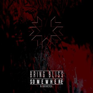 Album Somewhere in Antarctica from Bring Bliss