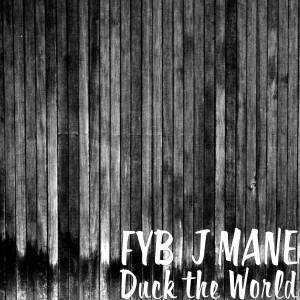 Album Duck the World (Explicit) from Fyb J Mane