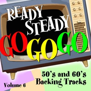Album Ready Steady, Go Go Go - 50's and 60's Karaoke Backing Tracks, Vol. 6 from Ready Steady Go