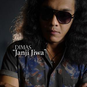 Janji Jiwa dari Dimas